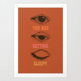 You are getting sleepy... Art Print
