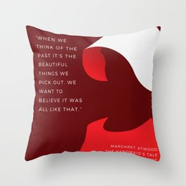 7   |The Handmaid's Tale Quote Series  | 190616 Throw Pillow