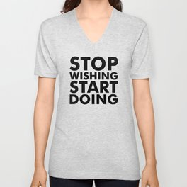 Stop Wishing Start Doing Unisex V-Neck