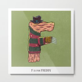 F is for Freddy Metal Print