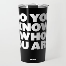 Do You Know Who You Are? - Lights Up - Fine Line Travel Mug