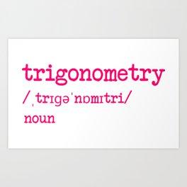 Trigonometry Teacher Word Definition Dictionary Mathematics Art Print