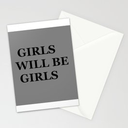 """ GIRLS WILL BE GIRLS"" UNIVERSAL TRUTH FOLK SAYINGS Stationery Cards"