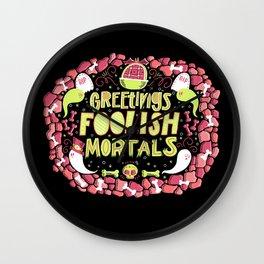 Greetings, Foolish Mortals Wall Clock