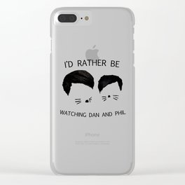 I'd rather be watching Dan and Phil Clear iPhone Case