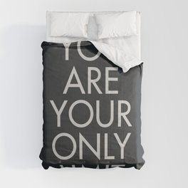 You are your only limit, motivational quote, inspirational sign, mental floss, positive thinking, good vibes Comforters