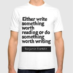 Either write something worth doing or do something worth writing White MEDIUM Mens Fitted Tee