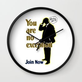 You Are No Exception -- Join Now Wall Clock