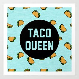 Taco Queen - blue Art Print