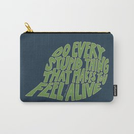 Every Stupid Thing Carry-All Pouch