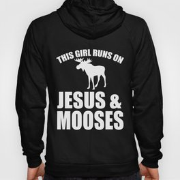 This  Girl Runs On Jesus And Mooses Hoody