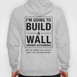 Build a Wall - Walking Dead Trump Parody Hoody