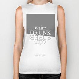 Write drunk, edit sober Biker Tank