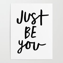 Just Be You black and white contemporary minimalism typography design home wall decor bedroom Poster
