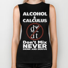 alcohol and calculus dont mix never drink and derive keep calm t-shirt Biker Tank
