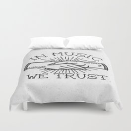 In Music We Trust Duvet Cover
