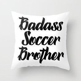 badass soccer brother Throw Pillow