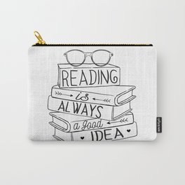 Reading is Always a Good Idea Carry-All Pouch