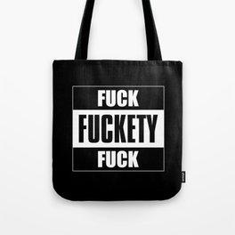 Fuck Fuckety Fuck Tote Bag