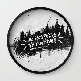 No Mourners No Funerals Wall Clock