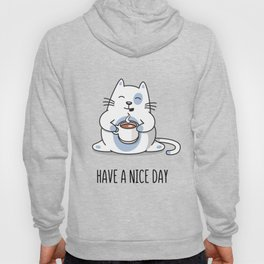 Have a nice day Hoody