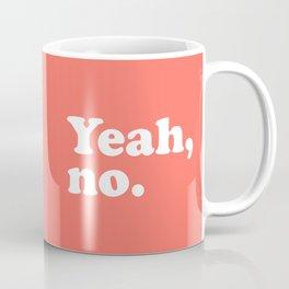 Yeah No Funny Quote Coffee Mug