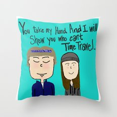 I will show you who can't time travel Throw Pillow