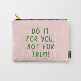 Do it! Carry-All Pouch