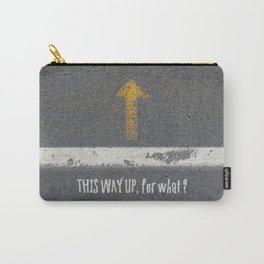 Up Road - This Way Up, for what ? Carry-All Pouch