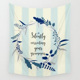 Silently Correcting Your Grammar Wall Tapestry