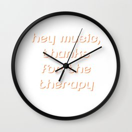 Hey Music Thanks for Therapy Musician Band T-Shirt Wall Clock