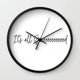It's all good! Wall Clock