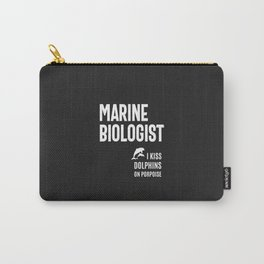 Marine Biologist - I Kiss Dolphins On Porpoise Carry-All Pouch