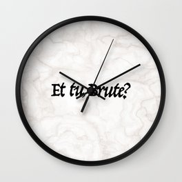 """Et tu, Brute?"" Julius Caesar's Last Words Wall Clock"
