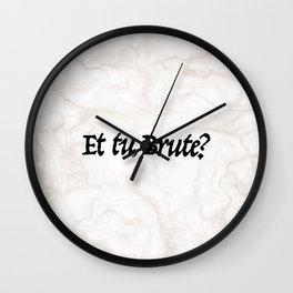 """""""Et tu, Brute?"""" Julius Caesar's Last Words Wall Clock"""
