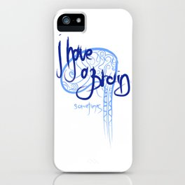 I have a brain...sometimes iPhone Case