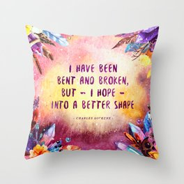I have been bent and broken Throw Pillow