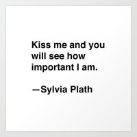 sylvia plath Art Prints featuring Sylvia Plath on Kissing by Quotevetica