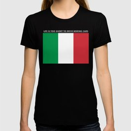 Life is too short to drive boring cars (Italy) T-shirt