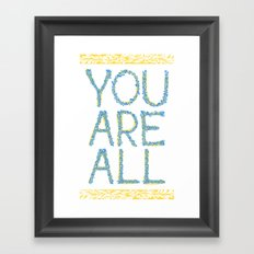 You Are All Framed Art Print