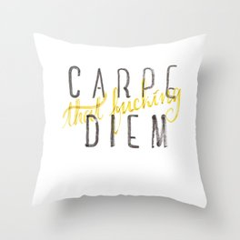 Carpe (that fucking) Diem (B&Y version) Throw Pillow