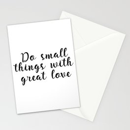 Do Small Things With Great Love, Printable Art, Home Decor, Inspirational Quote Stationery Cards