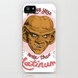 "Star Trek Valentine - ""I Love You More Than Latinum"" iPhone Case"