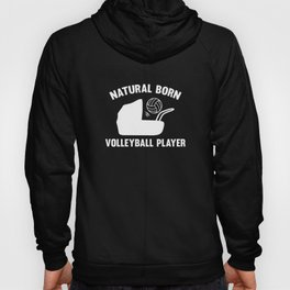 Natural Born Volleyball Player Hoody