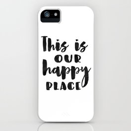 This is our happy place printable, Welcome print, Entrance wall art, Guest Room Decor, inspirational iPhone Case
