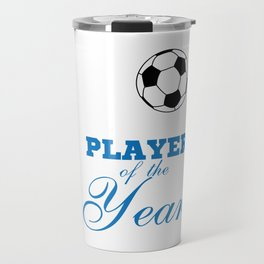 """""""Player of the year"""" tee design. Perfect for soccer lovers like you! Makes a nice gift too!  Travel Mug"""