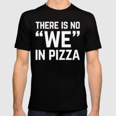 No We In Pizza Funny Quote Mens Fitted Tee Black MEDIUM