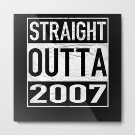 Straight Outta 2007 Metal Print
