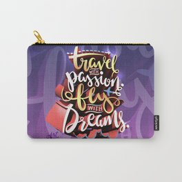Travel with Passion, Fly with Dreams Carry-All Pouch