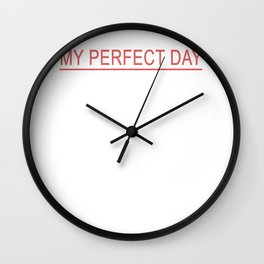 My Perfect Day - Motorcycle - Dirt Bike Wall Clock